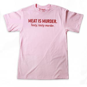 Meat is murder, tasty tasty murder