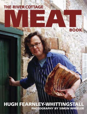 The River Cottage Meat Book, by Hugh Fearnley-Whittingstall